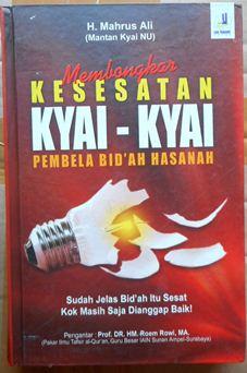 Membongkar Kesesatan Kyai Kyai Pembela Bidah Hasanah - H. Mahrus Ali - Penerbit Laa Tasyuk Press
