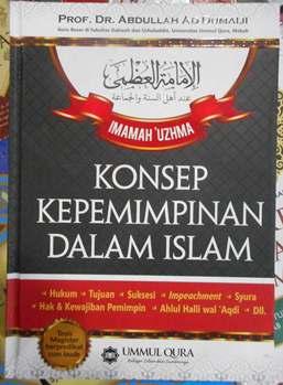 Konsep Kepemimpinan Dalam Islam - Prof. Dr. Abdullah Ad Dumaiji - Penerbit Ummul Qura