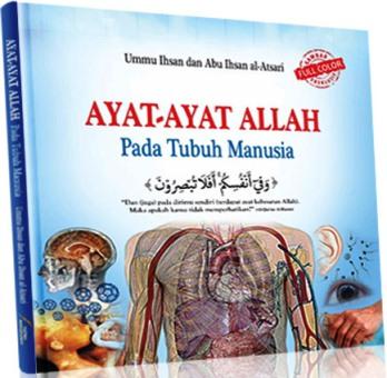 Ayat Ayat Allah Pada Tubuh Manusia - Ummu Ihsan, Abu Ihsan Al Atsari - Penerbit Pustaka Imam Asy Syafii