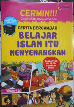 Belajar Islam Itu Menyenangkan - Vinasri W - Penerbit Al Qudwah Publishing