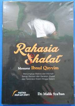 Rahasia Shalat Menurut Ibnul Qayyim - Dr. Malik Sya'ban - Penerbit Pustaka Imam Asy Syafii