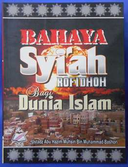 Bahaya Syiah Rofidhoh Bagi Dunia Islam - Ustadz Abu Hazim Muhsin bin Muhammad Bashori - Penerbit Daar Al Atsar