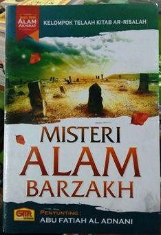 Misteri alam Barzakh - Abu Fatiah Al Adnani - Penerbit Granada Mediatama