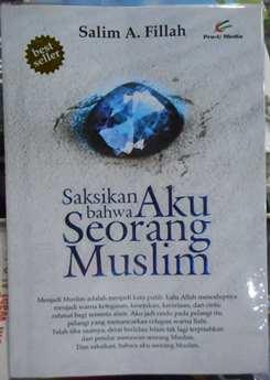 Saksikan Bahwa Aku Seorang Muslim - Salim A. Fillah - Penerbit Pro U Media