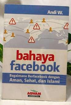 Bahaya Facebook - Andi W - Penerbit Aqwam