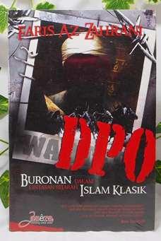 DPO Buronan Dalam Lintasan Sejarah Islam Klasik - Faris Az Zahrani - Penerbit Jazera
