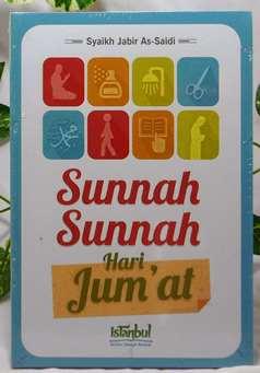 Sunnah Sunnah Hari Jumat - Syaikh Jabir As Saidi - Penerbit Istanbul