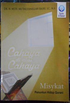 Cahaya di atas Cahaya - Dr. H. Muh. Mu'inudinillah basri Lc MA - Penerbit Pustaka Al Hanan