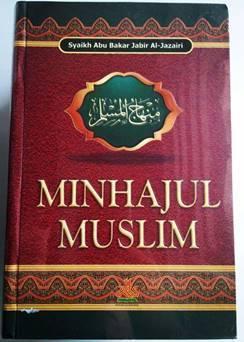 Jual Buku Islami | Buku Minhajul Muslim Pustaka Al Kautsar - Syaikh Abu Bakar Jabir Al Jazairi - Penerbit Pustaka Al Kautsar