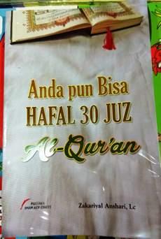 jual Buku Anda pun Bisa Hafal 30 Juz Al Quran - Zakariyal Anshari Lc - Pustaka Imam Asy Syafii, tips hafalan al quran