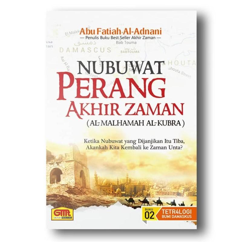 Nubuwat Perang Akhir Zaman - Abu Fatiah Al Adnani - Penerbit Granadamediatama