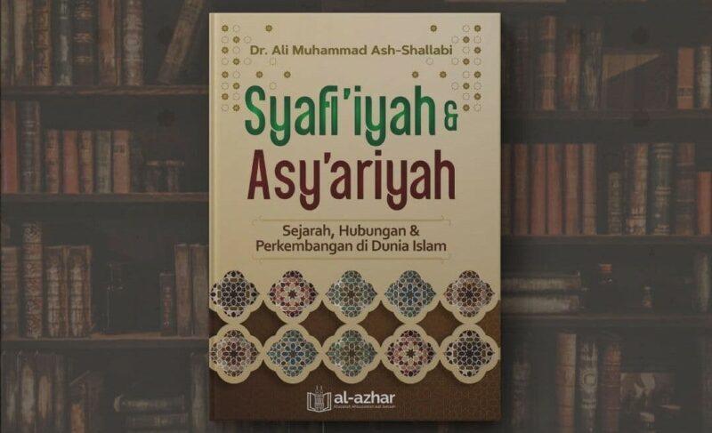 Buku Syafi'iyah & Asy'ariyah Penerbit Al Azhar - Prof Ali Muhammad Ash Shallabi