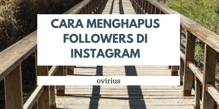 Cara Menghapus Followers di Instagram