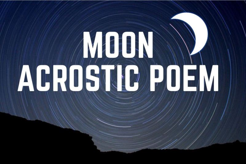 Moon Acrostic Poem