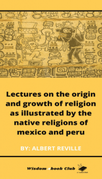 Lectures_on_the_Origin_and_Growth_of_Religion_as_Illustrated_by_the_Native_Religions_of_Mexico_and_Peru