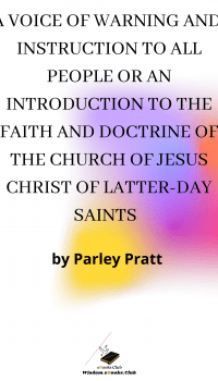 A Voice of Warning and Instruction to All People or an Introduction to the Faith and Doctrine of the Church of Jesus Christ of Latter-Day Saints