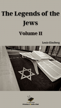 The Legends of the Jews - Volume II