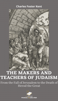 The Makers and Teachers of Judaism