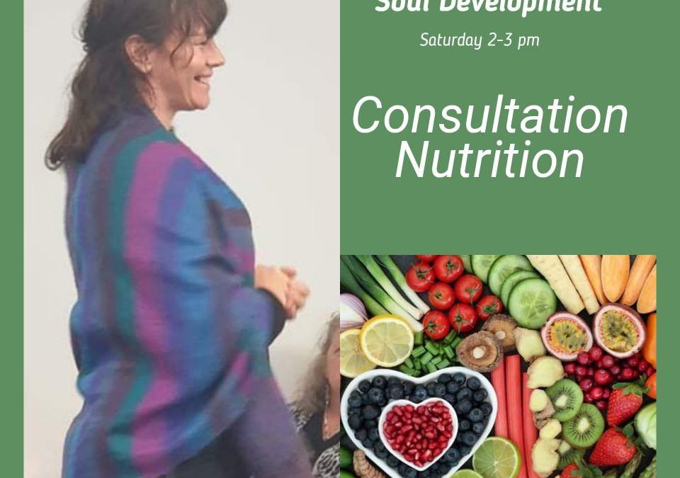 Consultation Nutrition ( Soul Development)  This Saturday!