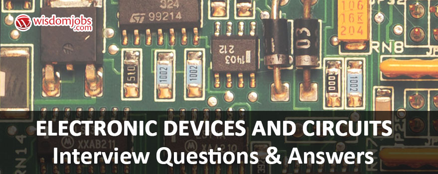 TOP 250+ Electronic Devices And Circuits Interview