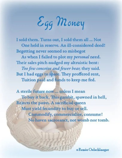Egg-Money, brave new world, egg harvesting, selling eggs, eggsploitation, reproductive choice, sonnet, poetry, poem