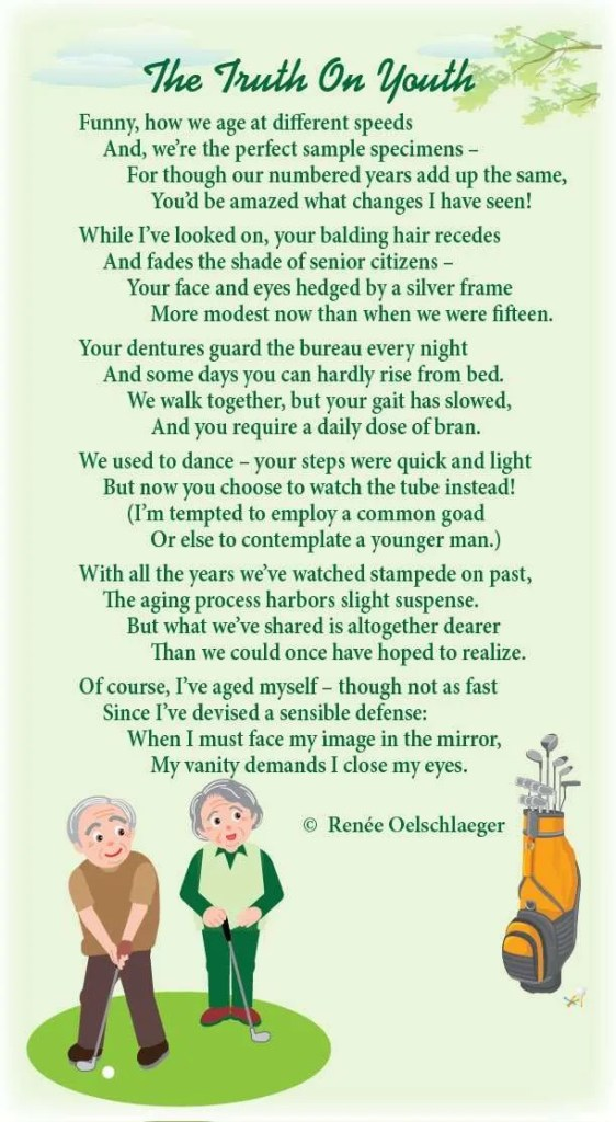 Truth-On-Youth, grow old along with me, growing old, aging, senior citizens, light verse, poetry, poem