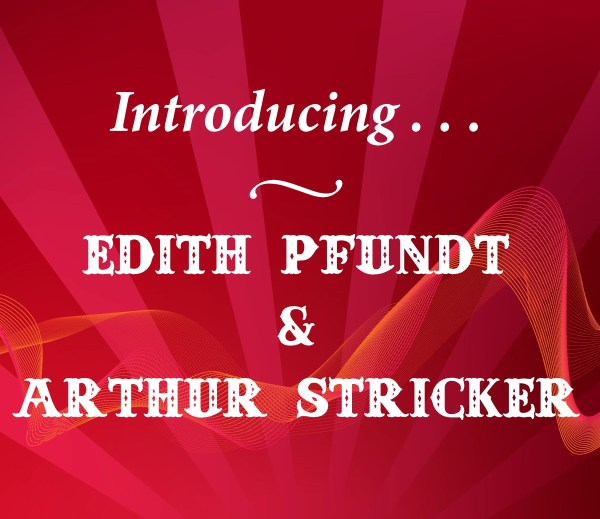 Edith Pfundt and Arthur Stricker