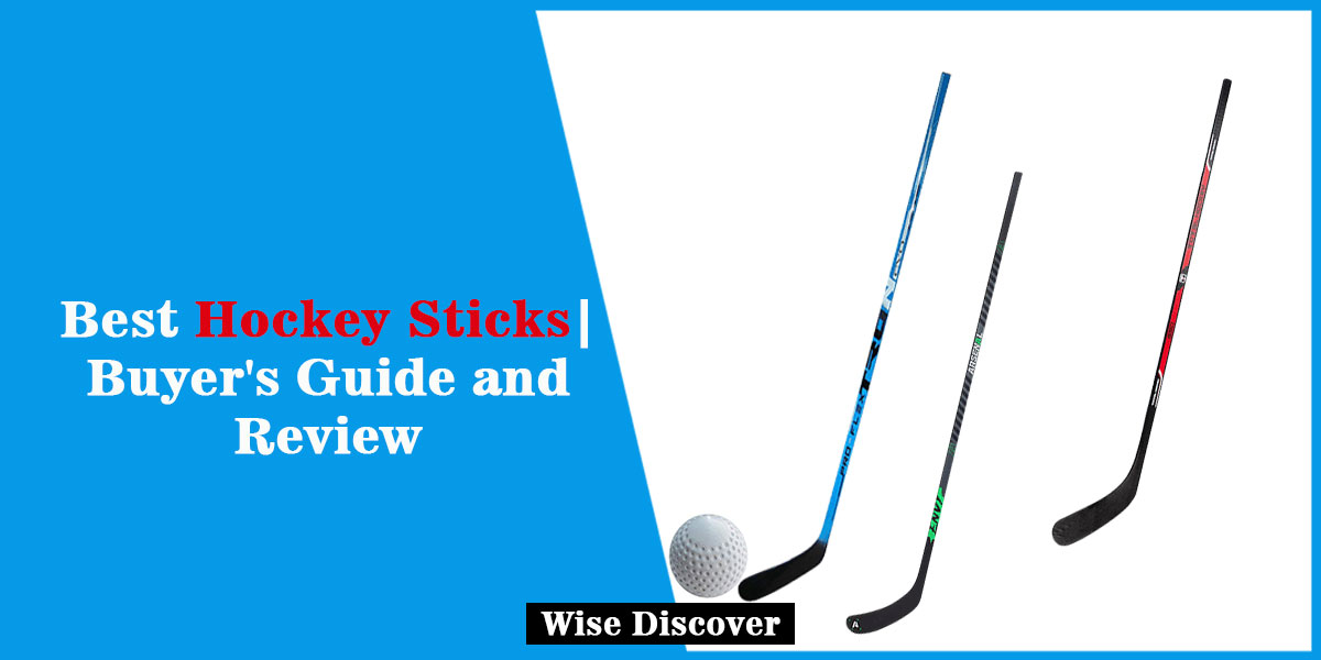 Top 10 Best Hockey Sticks | Buyer's Guide and Review 2020