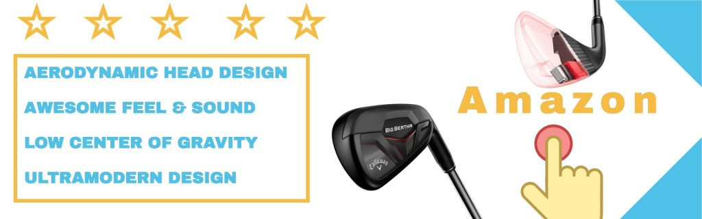 Callaway big bertha irons from user experiences