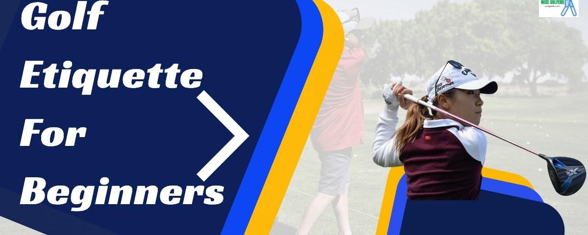 Golf Etiquette For Beginners