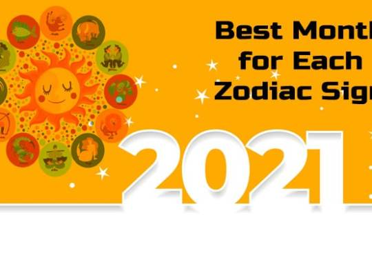 Best Month in 2021 for Each Zodiac Sign