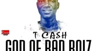 T CASH - God Of Bad Boiz