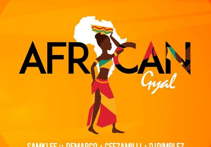 Samklef ft. Demarco, Ceezamilli & DJ Dimplez – African Gyal