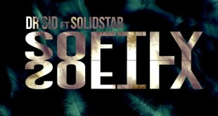 Dr Sid ft Solidstar – Softly