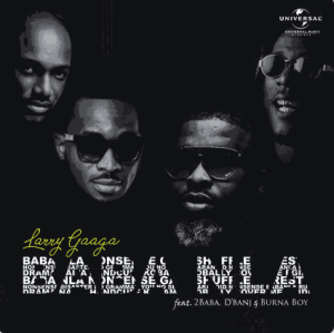 Larry Gaga ft 2Baba, Burna Boy & D'Banj – Baba Nla