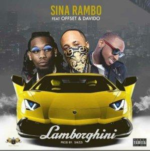Sina Rambo ft. Offset & Davido – Lamborghini