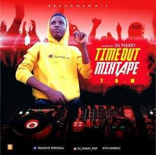 MIXTAPE: DJ Flexxy - Timeout Mixtape