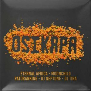 MUSIC: Eternal Africa x MoonChild x Patoranking x DJ Neptune x DJ Tira – Osikapa