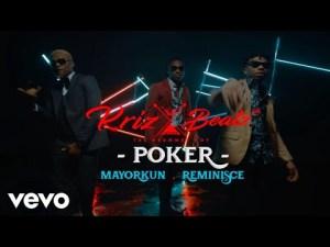 KrizBeatz ft. Mayorkun & Reminisce – Poker