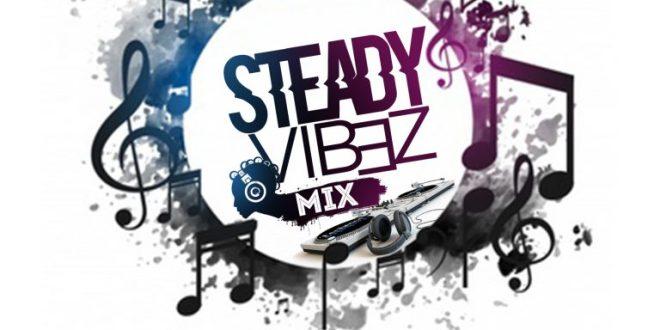 Dj Peejaay – Steady Vibez
