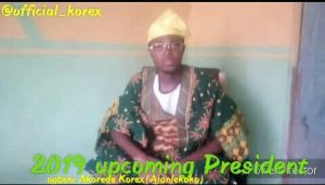 Comedy Video: Korex (Ajanlekoko) – Campaign For 2019 President (Vol. 3)