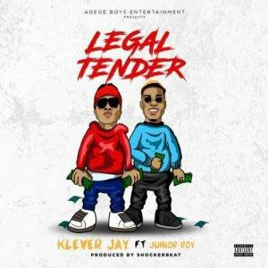Klever Jay ft Junior Boy – Legal Tender