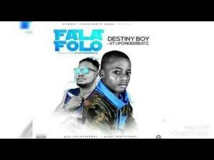 Destiny Boy ft. 2T UponDeeBeatz - FalaFolo