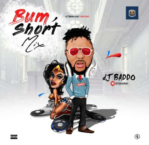 Mixtape: DJ Baddo – Bum Short Mixtape