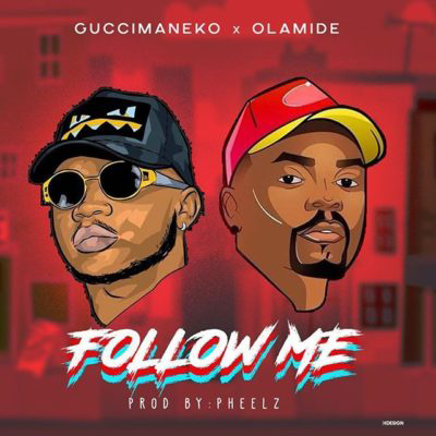 Guccimaneko ft Olamide - Follow Me
