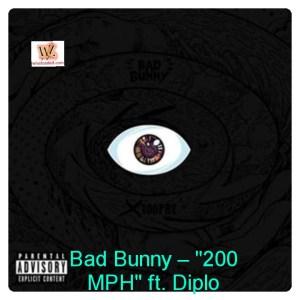 "Bad Bunny – ""200 MPH"" ft. Diplo (Music)"