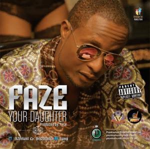 Faze – Your Daughter