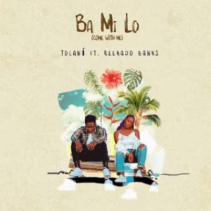 Tolani – Bamilo Lyrics ft. Reekado Banks