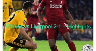 Wolves vs Liverpool 2-1 – Highlights & Goals