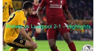 Wolves vs Liverpool 2-1 – Highlights & Goals
